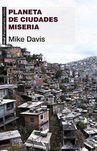Planeta de ciudades miseria (Pensamiento crítico) por Mike Davis
