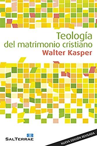 TEOLOGÍA DEL MATRIMONIO CRISTIANO (Alcance) por WALTER KASPER