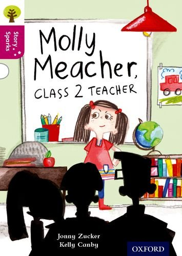 Oxford Reading Tree Story Sparks: Oxford Level  10: Molly Meacher, Class 2 Teacher