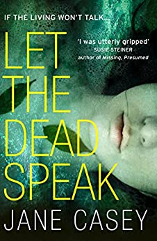 Let the Dead Speak: A gripping new thriller (Maeve Kerrigan, Book 7) by [Casey, Jane]