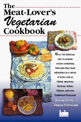 The Meat-Lover's Vegetarian Cookbook by Steven Ferry (1997-07-01)