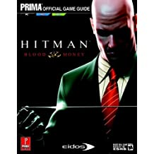 Hitman: Blood Money (Prima Official Game Guide) by Michael Knight (2006-05-30)