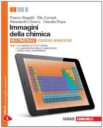 Immagini della chimica. Ediz. arancione. Con laboratorio delle competenze. Volume unico. Per le Scuole superiori. Con espansione online