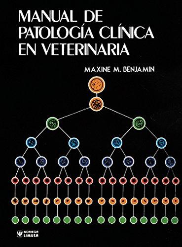 Manual De Patologia Clinica En Veterinaria / Outline Of Veterinary Clinical Pathology, 3a. ed. por Maxine M. Benjamin