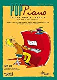 Pop Piano in der Praxis - Band 2: Songs professionell nach Akkordsymbolen spielen und begleiten (inkl. CD). Lehrbuch für Klavier. Musiknoten