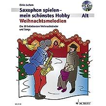 Weihnachtsmelodien: die 30 beliebtesten Weihnachtslieder und Songs (inkl. 1 CD) (Saxophon spielen - mein schönstes Hobby)