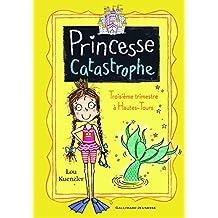 Princesse catastrophe: Troisième trimestre à Hautes-Tours