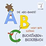 Die ABC-Bande! Vicky Bo's lustiges Buchstaben-Bilderbuch ab 3 Jahre