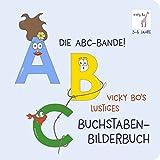 Die besten 4-Jährige Bücher - Die ABC-Bande! Vicky Bo's lustiges Buchstaben-Bilderbuch ab 3 Bewertungen