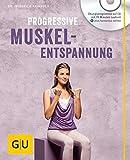 Progressive Muskelentspannung (mit Audio CD) (GU Multimedia Körper, Geist & Seele) - Friedrich Hainbuch