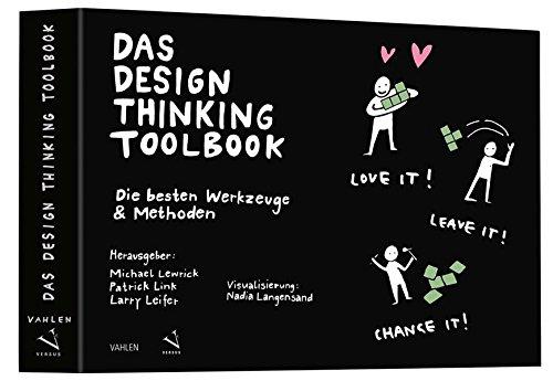Das Design Thinking Toolbook: Tipps und Tricks aus der Design Thinking Community