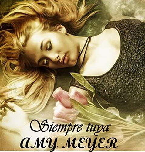 Siempre tuya (Indómitas nº 1) de Amy Meyer