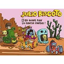 Julio Biscoto T02 En avant pour la course cactus !