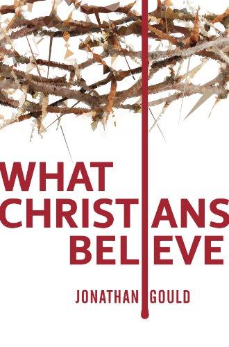 What christians believe ebook jonathan gould amazon kindle what christians believe by gould jonathan fandeluxe Gallery