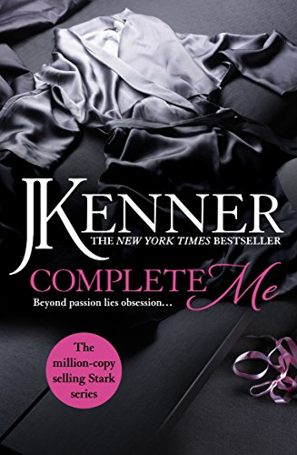 Complete Me: Stark Series Book 3 (Stark Trilogy)