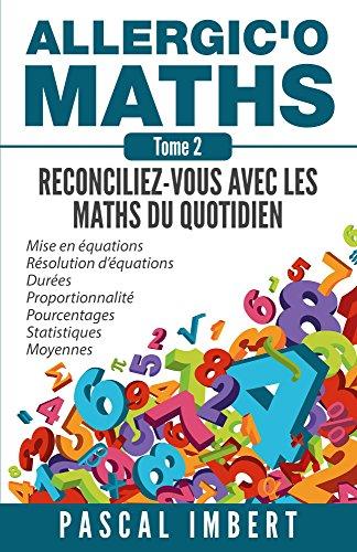 Allergic'o Maths, tome 2: Réconciliez-vous avec les maths du quotidien
