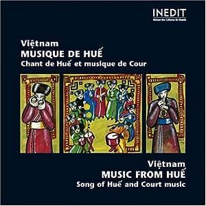 Viet-Nam - Musiques de Hue - Chant de Hue et Musique de Cour