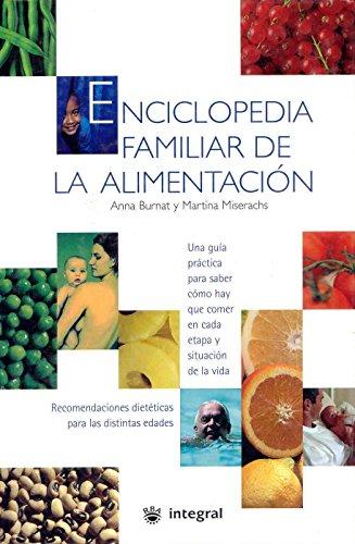 Descargar Libro Enciclopedia familiar de la alimentacion (INTEGRAL GENERAL) de Martina Miserachs