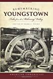 Remembering Youngstown:: Tales from the Mahoning Valley (American Chronicles) by Mark C. Peyko (2009-05-01)
