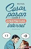 Cosas que pasan cuando te enamoras por internet. Comedia Romántica: Divertidísima novela de humor...