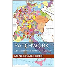 Patchwork: A Political System for the 21st Century (English Edition)