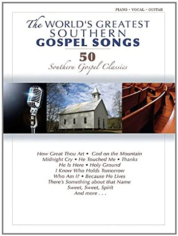 The World's Greatest Southern Gospel Songs: 50 Southern Gospel Classics: Piano / Vocal / Guitar