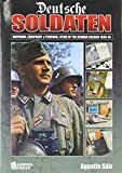 Deutsche Soldaten: Uniforms, Equipment and Personal Items of the German Goldier 1939-1945