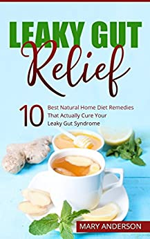 Natural Remedies To Cure Leaky Gut