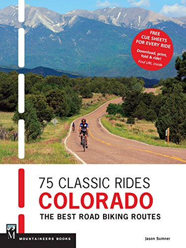 75 Classic Rides Colorado: The Best Road Biking Routes (English Edition)