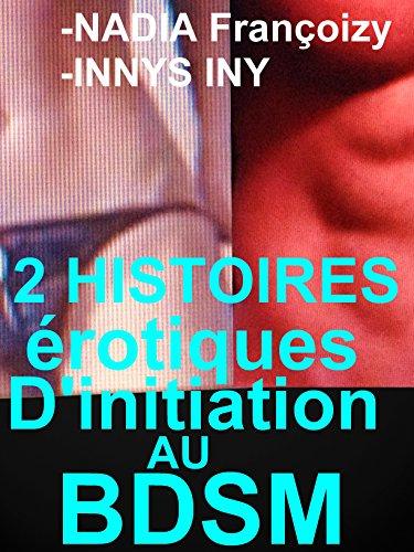Couverture du livre 2 HISTOIRES érotiques D'initiation Au BDSM: 2 ROMANS érotiques pour adultes,BDSMEROTICA EXTRÊME(-18)!