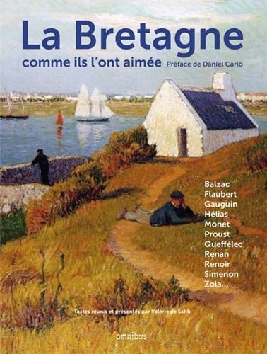 La Bretagne comme ils l'ont aimée par COLLECTIF