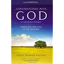 Conversations with God: An Uncommon Dialogue: Embracing the Love of the Universe
