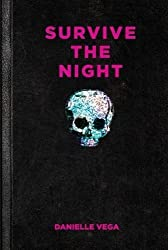 Survive the Night by Danielle Vega (2016-05-24)