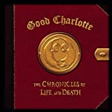Good Charlotte: Chronicles of Life & Death (Audio CD)