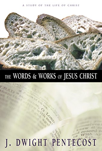 The Words and Works of Jesus Christ: A Study of the Life of Christ (English Edition)