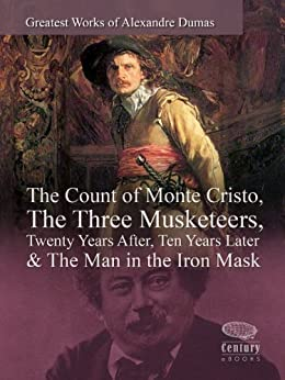 Greatest Works of Alexandre Dumas: The Count of Monte