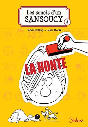 Les Soucis d'un Sansoucy, tome 1 : La Honte ! par [DE MUY, Yvan, MORIN, Jean]