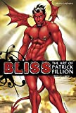 Bliss. The art of Patrick Fillion