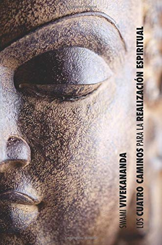 Los Cuatro Caminos Para La Realizacion Espiritual por Swami Vivekananda