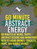60 Minute Abstract Energy: Weird, Trippy Abstract Designs and Animations With Relaxing Drones, Crackles, Hums, and Bubble Sounds [OV]