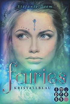 Fairies 1: Kristallblau von [Diem, Stefanie]