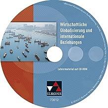 Wirtschaftliche Globalisierung Lehrermaterial: CD-ROM zu Wirtschaftliche Globalisierung und internationale Beziehungen