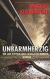 Unbarmherzig: Ein Jan Fischer und Charlotte Sander Roman