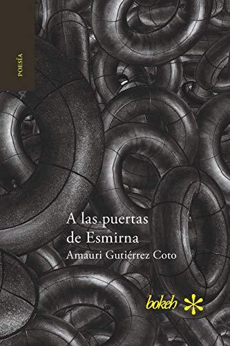 A las puertas de Esmirna por Amauri Gutiérrez Coto