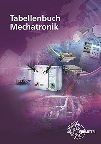 Tabellenbuch Mechatronik: Tabellen - Formeln - Normenanwendungen