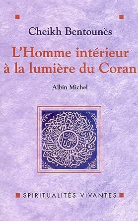 L\'Homme intérieur à la lumière du Coran (Spiritualités vivantes ...
