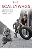 The Scallywags: Memories of a Rascal's 1950's Childhood