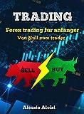 Trading: Von Null zum trader - forex trading für anfänger, trading psychologie + strategien