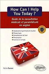 How Can I Help You Today ? Guide de la Consultation Médicale et Paramédicale en Anglais