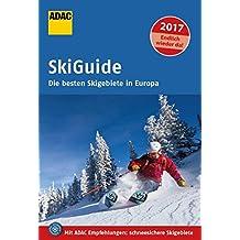 ADAC SkiGuide 2017: Die besten Skigebiete in Europa (ADAC RF Sonderproduktion)